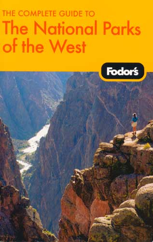 Fodor's Complete Guide to the National Parks of the West, 2007