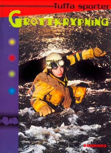 Tuffa Sporter. Grottkrypning, 2002